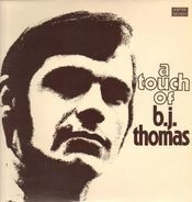 B.J. Thomas - A Touch Of