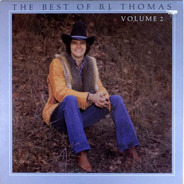B.J. Thomas - The Best Of B. J. Thomas Volume II