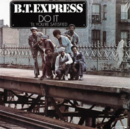 B.T.Express - Do It ('Til You're Satisfied)