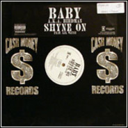 Baby a.k.a. Birdman - Shyne On