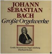 Bach - Große Orgelwerke