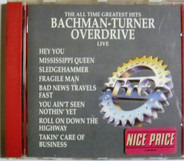 Bachman-Turner Overdrive - The All Time Greatest Hits Live