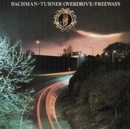 Bachman-Turner Overdrive - Freeways
