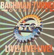 Bachman-Turner Overdrive - Live! Live! Live!