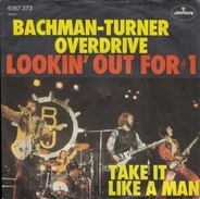 Bachman-Turner Overdrive - Lookin' Out For #1