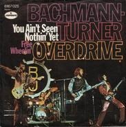 Bachmann-Turner Overdrive, Bachman-Turner Overdrive - You Ain't Seen Nothin' Yet / Free Wheelin'