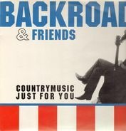 Backroad & Friends - Country Music Just For You