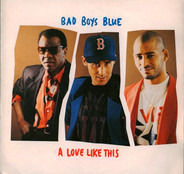 Bad Boys Blue - A Love Like This
