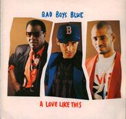 Bad Boys Blue - A Love Like This