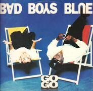 Bad Boys Blue - Go Go (Love Overload)