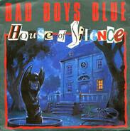 Bad Boys Blue - House of Silence