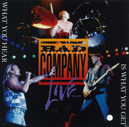 Bad Company - The Best Of Bad Company Live...What You Hear Is What You Get