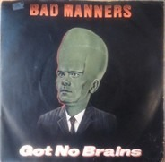 Bad Manners - Got No Brains / Psychedelic Eric / Only Funkin'