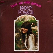 Baden Powell - Love Me with Guitars