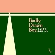 Badly Drawn Boy - Ep3