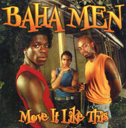 Baha Men - Move It Like This