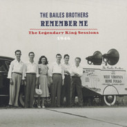Bailes Brothers - Remember Me: The Legendary King Sessions 1946