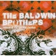 Baldwin Brothers - Return of the Golden Rhodes