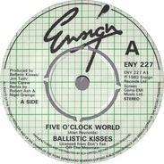 Ballistic Kisses - Five O'clock World