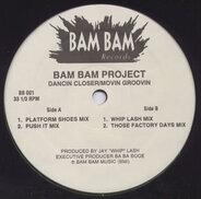 Bam Bam Project - Dancin Closer / Movin Groovin