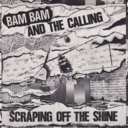 Bam Bam & The Calling - Scraping Off The Shine