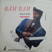 Bam Bam - Give It To Me (Remix)