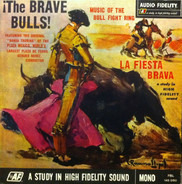 Banda Taurina - The Brave Bulls! Music Of The Bull Fight Ring