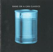 Bang On A Can - Classics