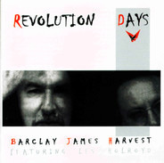 Barclay James Harvest Featuring Les Holroyd - Revolution Days