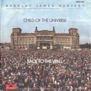 Barclay James Harvest - Child Of The Universe / Back To The Wall