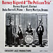 Barney Bigard & 'The Pelican Trio' - Barney Bigard & 'The Pelican Trio'