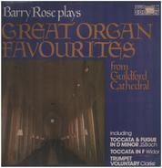 Barry Rose - Barry Rose Plays Great Organ Favourites From Guildford Cathedral