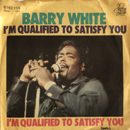 Barry White - I´m qualified to satisfy you