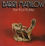 Barry Manilow - Tryin' to Get the Feeling