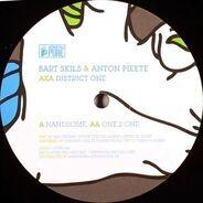 Bart Skils & Anton Pieete Aka District One - Handsome / One 2 One