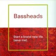Bassheads - Start A Brand New Life (Save Me)