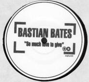 Bastian Bates - So Much Love To Give