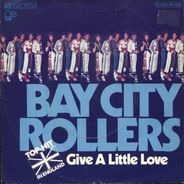 Bay City Rollers - Give A Little Love / She'll Be Crying Over You