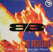 B/B - No Policemen (Wave Your Hands Now)