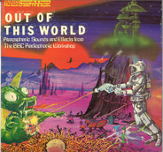 BBC Radiophonic Workshop - Out Of This World - Atmospheric Sounds And Effects From The BBC Radiophonic Workshop
