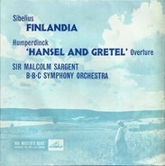 BBC Symphony Orchestra Conducted by Sir Malcolm Sargent - Finlandia - Symphonic Poem, Op. 26/Overture 'Hänsel And Gretel'