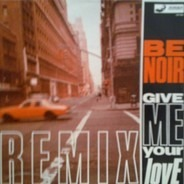 Be Noir - Give Me Your Love (Remixes)