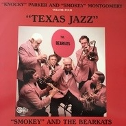 Bearkats With John Parker And Marvin Montgomery - Volume Four: Texas Jazz
