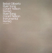Bebel Gilberto - River Song (Grant Nelson Remixes)