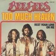 Bee Gees - Too Much Heaven / Rest Your Love On Me