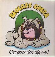 Beggars Opera - Get Your Dog Off Me