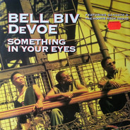 Bell Biv Devoe - Something In Your Eyes