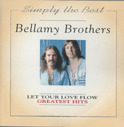 Bellamy Brothers - Let Your Love Flow (Greatest Hits)