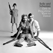 Belle And Sebastian - Girls In Peacetime Want To Dance(Limited Deluxe Edition)