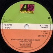 Ben E. King - You've Only Got One Chance To Be Young / Music Trance